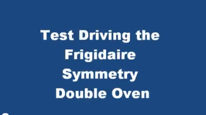 Test Driving the Frigidaire Symmetry Double Oven: Design Features