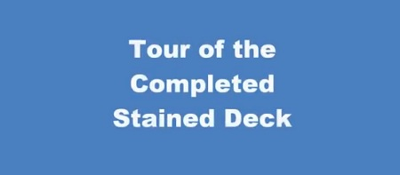 A Day In The Life: A Tour of the Completed Stained Deck