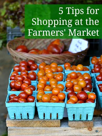 Five Tips for Shopping at the Farmer's Market